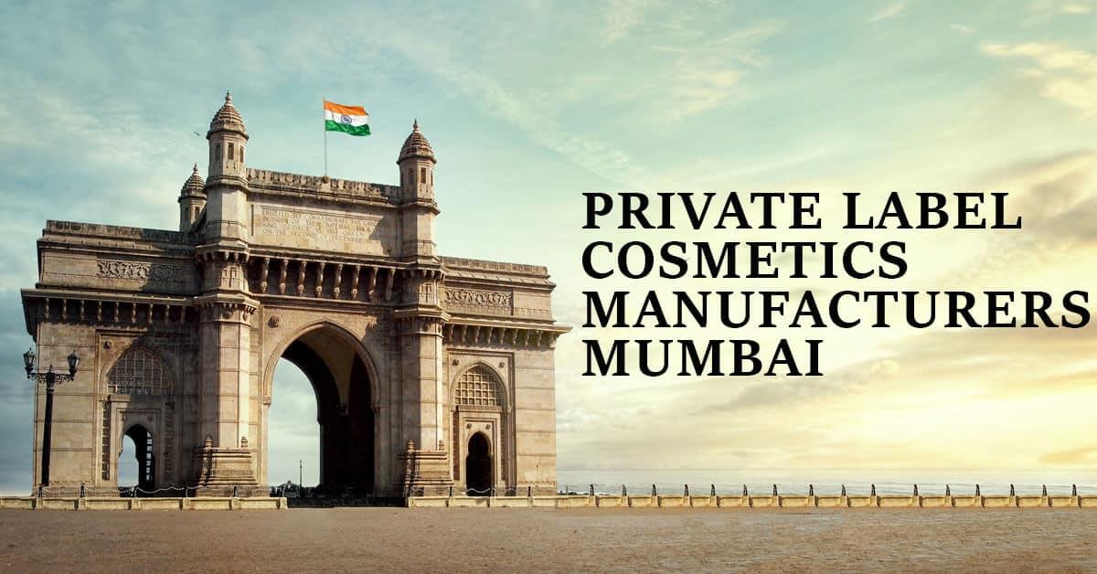 private label cosmetics manufacturers in mumbai