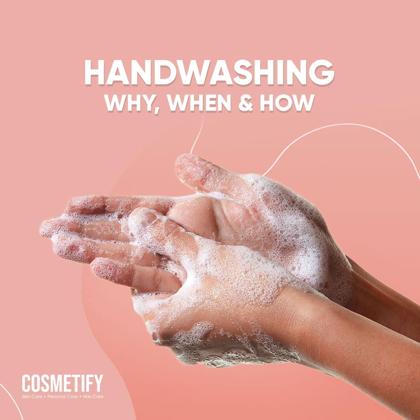 Handwashing: Why, When & How?