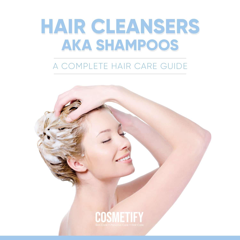 Hair Cleansers AKA Shampoos